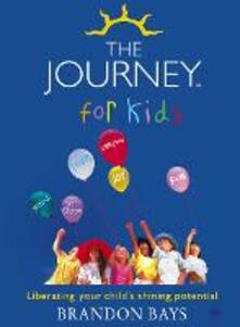 The Journey for Kids: Liberating Your Child's Shining Potential - Brandon Bays - cover
