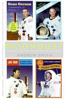 Moondust: In Search of the Men Who Fell to Earth - Andrew Smith - cover