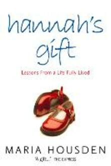 Hannah's Gift: Lessons from a Life Fully Lived - Maria Housden - cover
