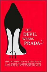 Libro in inglese The Devil Wears Prada: Loved the Movie? Read the Book!  - Lauren Weisberger