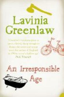 An Irresponsible Age - Lavinia Greenlaw - cover