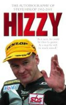 Hizzy: The Autobiography of Steve Hislop - Steve Hislop - cover
