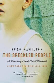 The Speckled People: A Memoir of a Half-Irish Childhood - Hugo Hamilton - cover