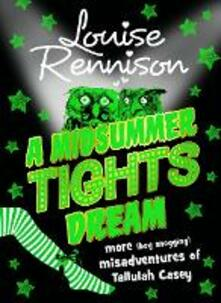 A Midsummer Tights Dream - Louise Rennison - cover