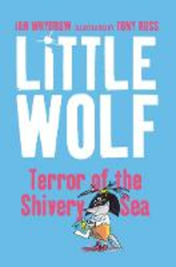 Libro in inglese Little Wolf, Terror of the Shivery Sea  - Ian Whybrow