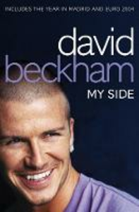 Libro in inglese David Beckham: My Side: The Autobiography  - David Beckham