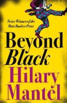 Beyond Black - Hilary Mantel - cover