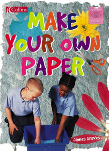 Libro in inglese Make Your Own Paper  - James Graves