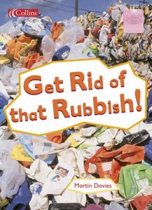 Libro in inglese Get Rid of That Rubbish!  - Martin Davies