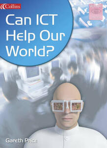 Can ICT Help Our World? - Gareth Price - cover