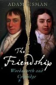 Libro in inglese The Friendship: Wordsworth and Coleridge  - Adam Sisman