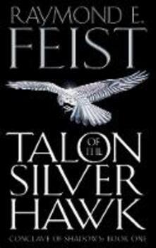 Talon of the Silver Hawk - Raymond E. Feist - cover