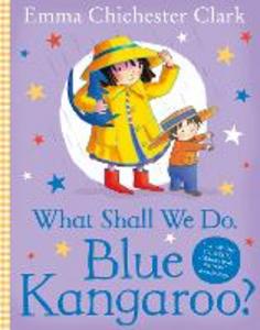 Libro in inglese What Shall We Do, Blue Kangaroo?  - Emma Chichester Clark