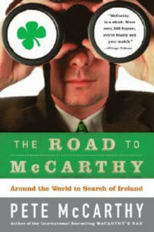 The Road to McCarthy: Around the World in Search of Ireland - Pete McCarthy - cover