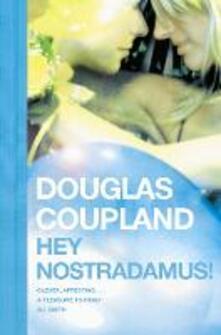 Hey Nostradamus! - Douglas Coupland - cover
