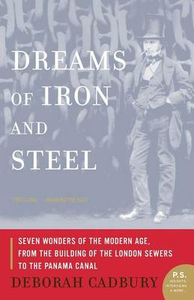 Libro in inglese Dreams of Iron and Steel: Seven Wonders of the Nineteenth Century, from the Building of the London Sewers to the Panama Canal  - Deborah Cadbury
