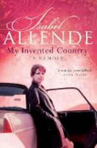 My Invented Country: A Memoir - Isabel Allende - cover