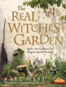 Libro in inglese The Real Witches' Garden: Spells, Herbs, Plants and Magical Spaces Outdoors  - Kate West