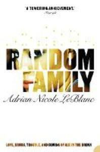 Random Family: Love, Drugs, Trouble and Coming of Age in the Bronx - Adrian Nicole LeBlanc - cover