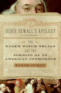 Libro in inglese Judge Sewall's Apology: The Salem Witch Trials and the Forming of an American Conscience  - Richard Francis
