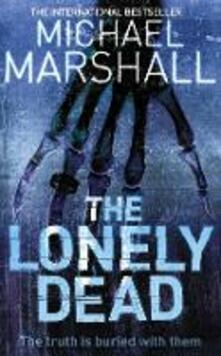 The Lonely Dead - Michael Marshall - cover