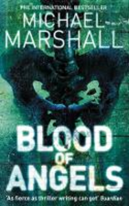 Libro in inglese Blood of Angels  - Michael Marshall