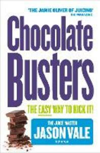 Chocolate Busters: The Easy Way to Kick it! - Jason Vale - cover