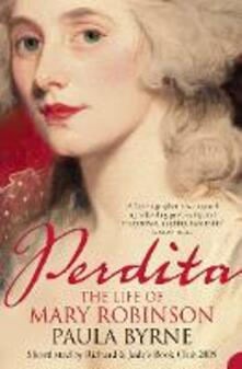 Perdita: The Life of Mary Robinson - Paula Byrne - cover