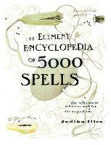 Libro in inglese The Element Encyclopedia of 5000 Spells: The Ultimate Reference Book for the Magical Arts  - Judika Illes