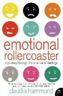 Emotional Rollercoaster: A Journey Through the Science of Feelings - Claudia Hammond - cover