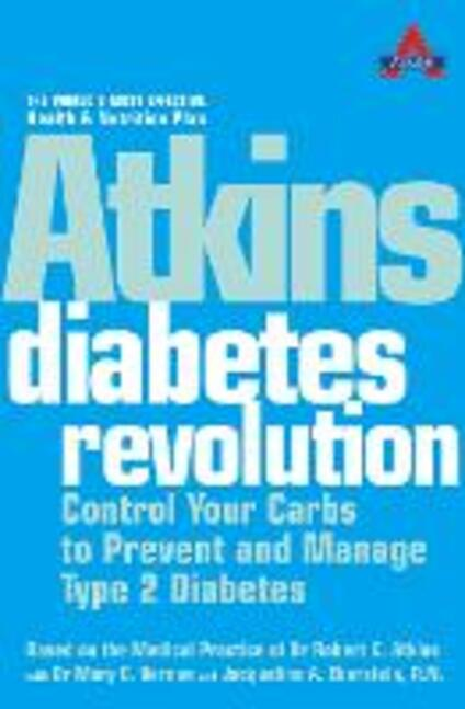 Atkins Diabetes Revolution: Control Your Carbs to Prevent and Manage Type 2 Diabetes - Dr. Robert C. Atkins - cover