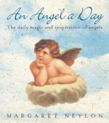 An Angel A Day: The Daily Magic and Inspiration of Angels - Margaret Neylon - cover
