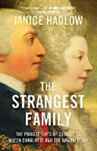 Libro inglese The Strangest Family: The Private Lives of George III, Queen Charlotte and the Hanoverians Janice Hadlow , Martin Davidson