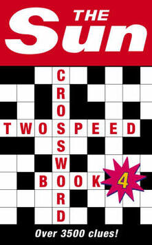 The Sun Two-Speed Crossword Book 4: 80 Two-in-One Cryptic and Coffee Time Crosswords - The Sun - cover