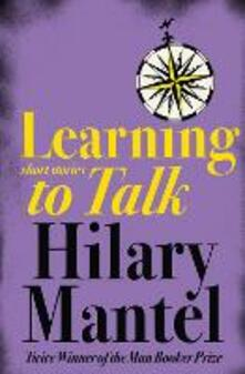 Learning to Talk: Short Stories - Hilary Mantel - cover
