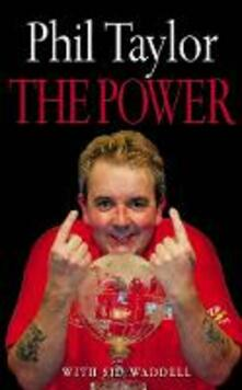 The Power: My Autobiography - Phil Taylor,Sid Waddell - cover