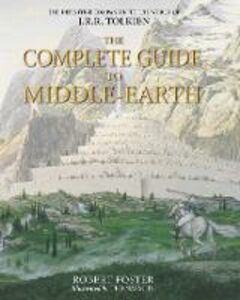 Libro in inglese The Complete Guide to Middle-earth  - Robert Foster