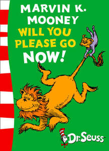 Marvin K. Mooney will you Please Go Now!: Green Back Book - Seuss - cover