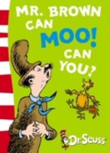 Mr. Brown Can Moo! Can You?: Blue Back Book - Seuss - cover