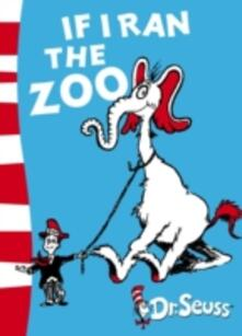 If I Ran the Zoo: Yellow Back Book - Dr. Seuss - cover
