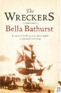 The Wreckers: A Story of Killing Seas, False Lights and Plundered Ships - Bella Bathurst - cover