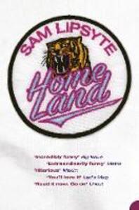 Home Land - Sam Lipsyte - cover