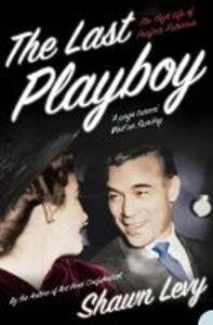 The Last Playboy: The High Life of Porfirio Rubirosa - Shawn Levy - cover