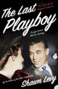 Libro in inglese The Last Playboy: The High Life Of Porfiro Rubirosa  - Shawn Levy