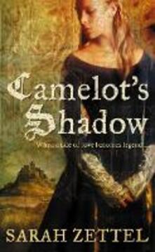 Camelot's Shadow - Sarah Zettel - cover