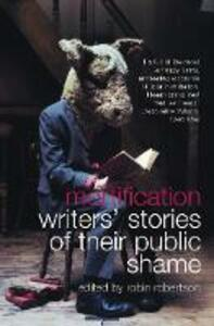 Mortification: Writers' Stories of Their Public Shame - Robin Robertson - cover