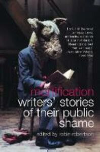 Libro in inglese Mortification: Writers' Stories of Their Public Shame