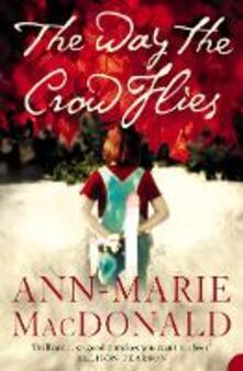 The Way the Crow Flies - Ann-Marie MacDonald - cover