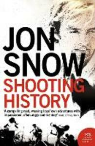 Shooting History: A Personal Journey - Jon Snow - cover