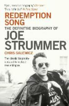 Redemption Song: The Definitive Biography of Joe Strummer - Chris Salewicz - cover